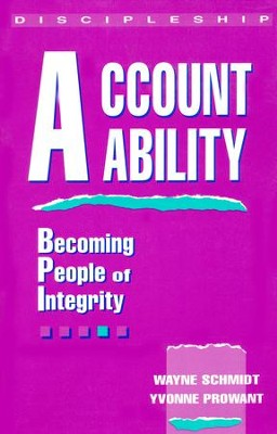 Accountability: Becoming People of Integrity  -     By: Wayne Schmidt