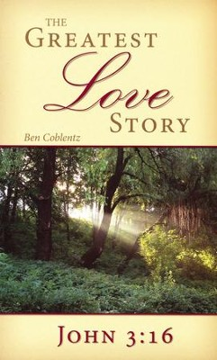 The Greatest Love Story  -     By: Ben Coblentz