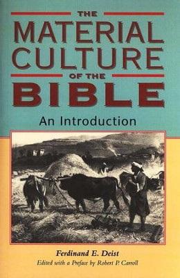 The Material Culture of the Bible: An Introduction    -     By: Ferdinand E. Deist