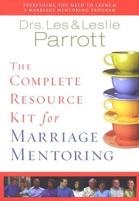The Complete Resource Kit for Marriage Mentoring: Everything You Need to Launch a Marriage Mentoring Program  -     By: Dr. Les Parrott, Dr. Leslie Parrott