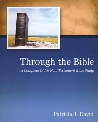 Through the Bible: A Complete Old & New Testament Bible Study   -     By: Patricia J. David
