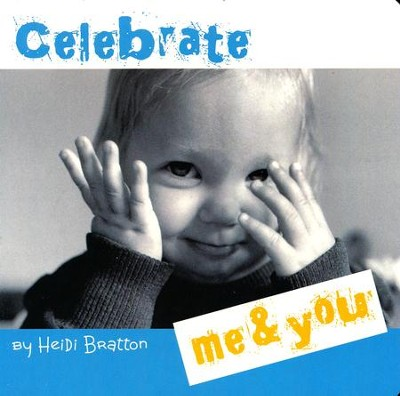 Celebrate Me & You  -     By: Heidi Bratton