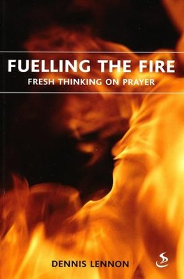 Fuelling the Fire  -     By: Dennis Lennon