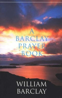 A Barclay Prayer Book  -     By: William Barclay