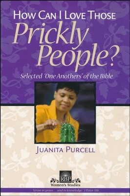 How Can I Love Those Prickly People?  -     By: Juanita Purcell