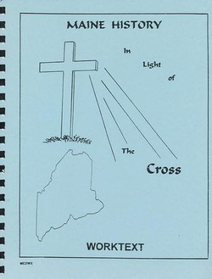 Maine History In Light Of The Cross, Worktext   -     By: Sarah Crain