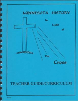 Minnesota History In Light Of The Cross, Teacher's Guide   -     By: Sarah Crain