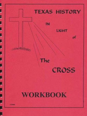 Texas History In Light Of The Cross, Senior High Workbook   -     By: Sarah Crain