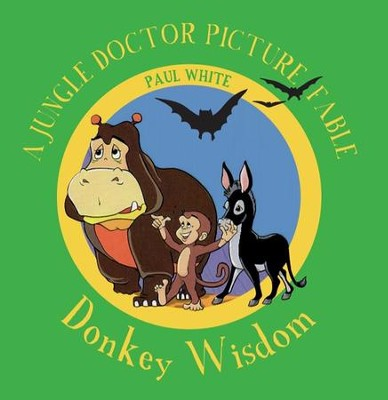 Donkey Wisdom - A Jungle Doctor Picture   -     By: Paul White
