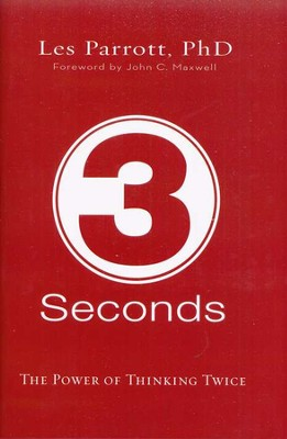 3 Seconds: The Power of Thinking Twice  -     By: Dr. Les Parrott
