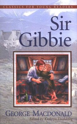 Sir Gibbie,  Classics for Young Readers  -     By: George MacDonald