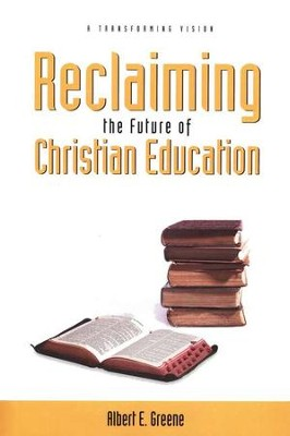 Reclaiming the Future of Christian Education   -