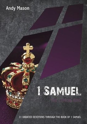 1 Samuel: The Coming King  -     By: Andy Mason