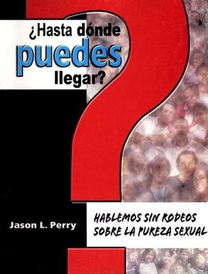 How Far Can You Go? Straight Talk About Sexual Purity, Student Edition (Spanish)  -