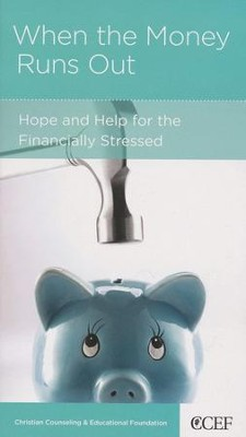 When the Money Runs Out: Hope and Help for the  Financially Stressed  -     By: James C. Petty
