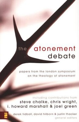 The Atonement Debate: Papers from the London Symposium on the Theology of Atonement  -     Edited By: Derek Tidball, David Hilborn, Justin Thacker     By: Edited by Derek Tidball, David Hilborn & Justin Thacker