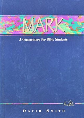 Mark: A Commentary for Bible Students   -     By: David Smith
