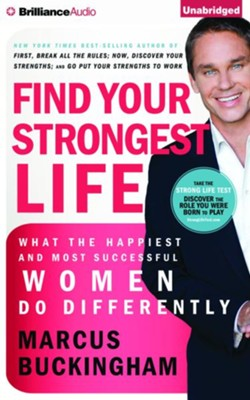 Find Your Strongest Life: What the Happiest and Most Successful Women Do Differently - unabridged audio book on CD  -     By: Marcus Buckingham