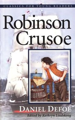 Robinson Crusoe, Classics for Young Readers   -     By: Daniel Defoe