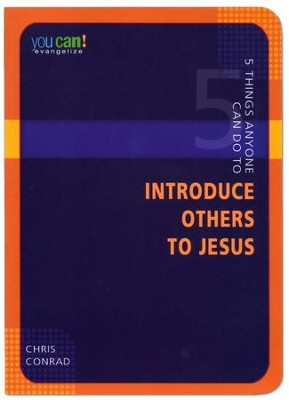 5 Things Anyone Can Do to Introduce Others to Jesus  -