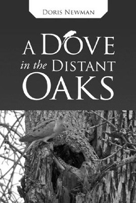 A Dove in the Distant Oaks  -     By: Doris Newman