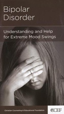 Bipolar Disorder: Understanding and Help for Extreme Mood Swings  -     By: Edward T. Welch