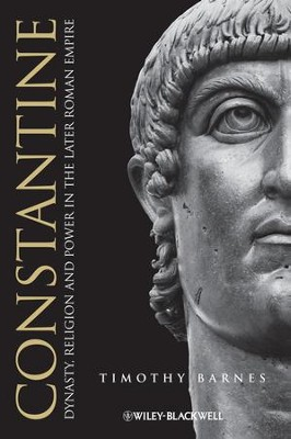 Constantine: Dynasty, Religion and Power in the Later Roman Empire - eBook  -     By: Timothy Barnes