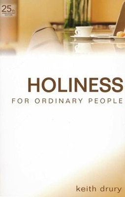 Holiness for Ordinary People (25th Anniversary Edition)  -     By: Keith Drury