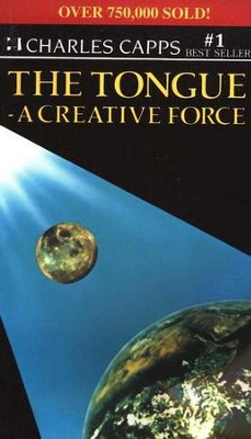 Tongue: A Creative Force   -     By: Charles Capps