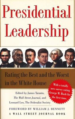 Presidential Leadership: Rating the Best & the Worst in the White House  -     Edited By: James Taranto, Leonard Leo     By: James Taranto & Leonard Leo, Editors