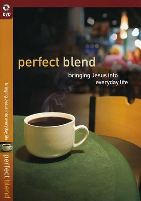 Perfect Blend: Bringing Jesus Into Everyday Life DVD  -