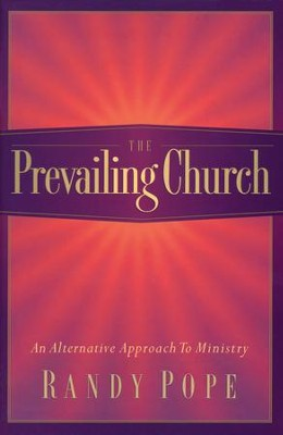 The Prevailing Church: An Alternative to Ministry Design - Slightly Imperfect  -     By: Randy Pope