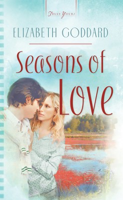 Seasons Of Love - eBook  -     By: Elizabeth Goddard