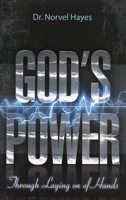 God's Power Through the Laying On of Hands  -     By: Norvel Hayes
