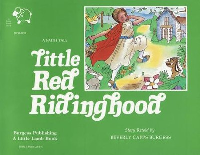 Little Red Riding Hood (Faith Tale)   -     By: Beverly Capps Burgess