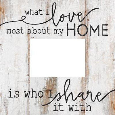 What I Love Most About My Home, Photo Frame                 -