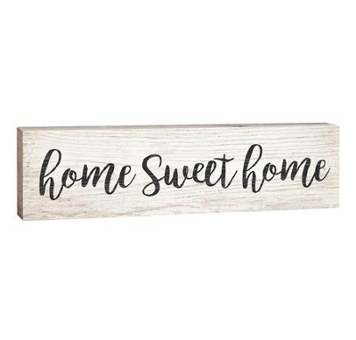 Home Sweet Home, Stick Plaque, Small  -