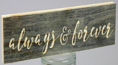 Always & Forever, Stick Plaque, Small  -