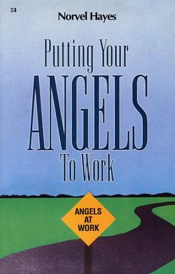 Putting Your Angels to Work  -     By: Norvel Hayes