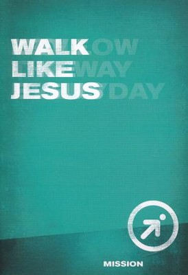 Walk Like Jesus, Mission - Book 9   -     By: Wesleyan Publishing House
