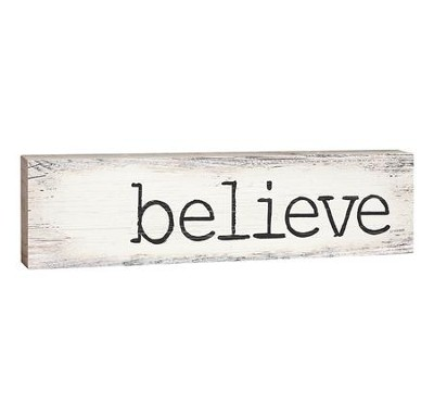 Believe, Stick Plaque, Small  -