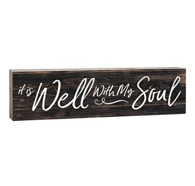 It Is Well With My Soul, Stick Plaque, Small  -