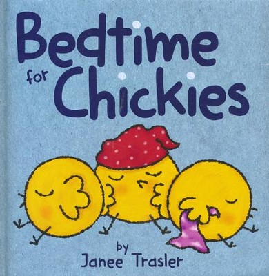 Bedtime for Chickies  -     By: Janee Trasler     Illustrated By: Janee Trasler