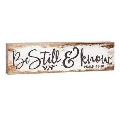 Be Still & Know, Stick Plaque, Small  -