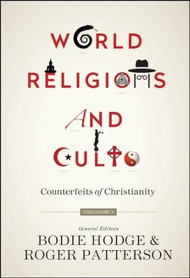 World Religions And Cults Volume 1 Counterfeits Of Christianity