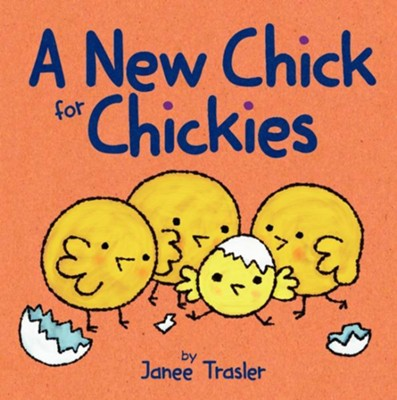 A New Chick for Chickies  -     By: Janee Trasler     Illustrated By: Janee Trasler