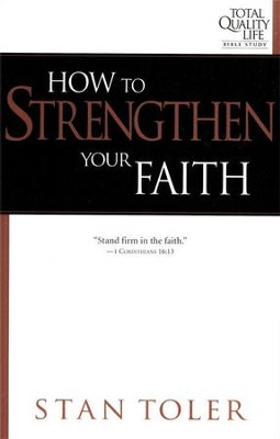 How to Strengthen Your Faith  -     By: Stan Toler