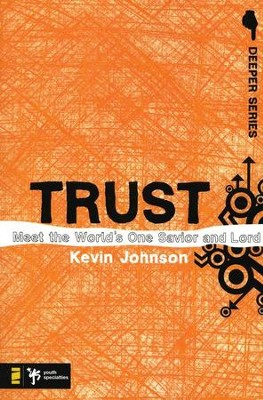 Trust: Meet the World's One Savior and Lord  -     By: Kevin Johnson