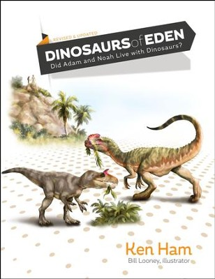 Dinosaurs of Eden (Revised & Updated): Tracing the Mystery Through History - PDF Download  [Download] -     By: Ken Ham     Illustrated By: Bill Looney