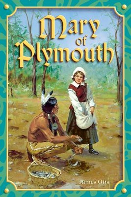 Mary of Plymouth   -     By: James Otis
